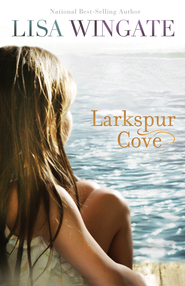 Larkspur Cove - eBook  -     By: Lisa Wingate