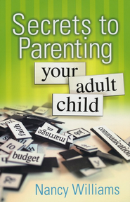Secrets to Parenting Your Adult Child - eBook  -     By: Nancy Williams