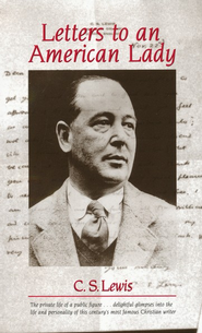 Letters to An American Lady   -     By: C.S. Lewis