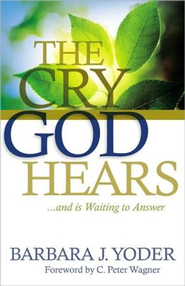 Cry God Hears, The - eBook  -     By: Barbara J. Yoder