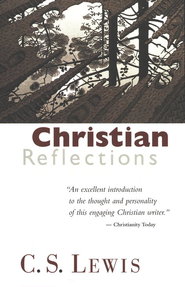 Christian Reflections   -     By: C.S. Lewis