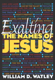 Exalting the Name of Jesus  -     By: William D. Watley