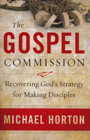 Gospel Commission, The: Recovering God's Strategy for Making Disciples - eBook  -     By: Michael Horton