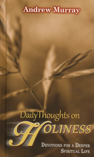 Daily Thoughts on Holiness: Devotions for a Deeper Spiritual Life  -              By: Andrew Murray