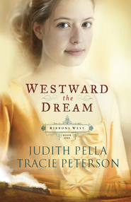 Westward the Dream - eBook  -     By: Judith Pella, Tracie Peterson
