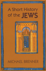 A Short History of the Jews  -     By: Michael Brenner, Jeremiah Riemer
