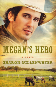 Megan's Hero: A Novel - eBook  -     By: Sharon Gillenwater