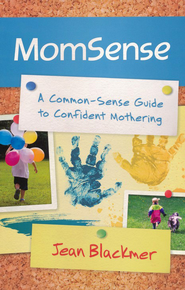 MomSense: A Common-Sense Guide to Confident Mothering - eBook  -     By: Jean Blackmer