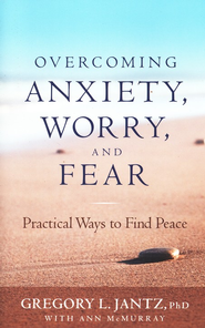 Overcoming Anxiety, Worry, and Fear: Practical Ways to Find Peace - eBook  -     By: Gregory L. Jantz, Ann McMurray