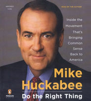 Do the Right Thing: Inside the Movement That's Bringing Common Sense Back to America, Audio CD  -     By: Mike Huckabee