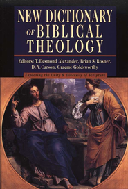 New Dictionary of Biblical Theology  -              Edited By: T. Desmond Alexander, Brian S. Rosner