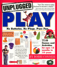 Unplugged Play: No Batteries. No Plugs. Pure Fun  -     By: Bobbi Conner