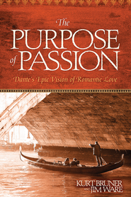 The Purpose of Passion - eBook  -     By: Kurt Bruner, Jim Ware