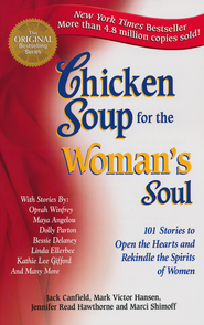 Chicken Soup for the Woman's Soul   -              By: Jack Canfield, Mark Victor Hansen, Jennifer Read Hawthorne
