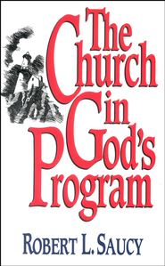 The Church in Gods Program - eBook  -     By: Robert L. Saucy