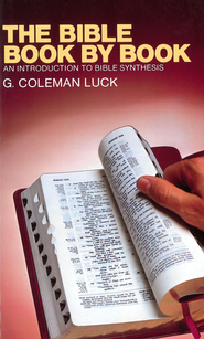 The Bible Book by Book: An Introduction to Bible Synthesis - eBook  -     By: G. Coleman Luck
