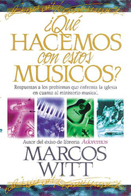 ¿Qué Hacemos con estos Músicos? eLibro  (What Shall We Do With These Musicians? eBook)  -     By: Marcos Witt