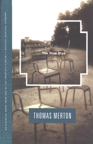 The New Man   -     By: Thomas Merton