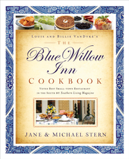 The Blue Willow Inn Cookbook: Discover Why the Best Small-Town Restaurant in the South is in Social Circle, Georgia - eBook  -     By: Jane Stern, Michael Stern