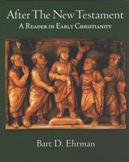 After the New Testament: A Reader in Early Christianity   -     By: Bart D. Ehrman