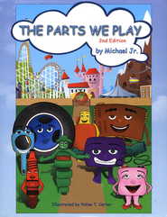 The Parts We Play   -     By: Michael Jr.     Illustrated By: Yalisa T. Carter
