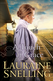 Touch of Grace, A - eBook  -     By: Lauraine Snelling