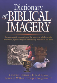 Dictionary of Biblical Imagery   -     Edited By: Leland Ryken, J. C. Wihoit, Tremper Longman III     By: Leland Ryken