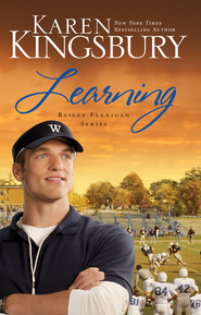 Learning, Bailey Flanigan Series #2 - EBook   -     By: Karen Kingsbury