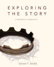 Exploring the Story: A Reference Companion - eBook  -     By: Adam Barr