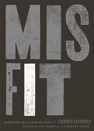 Misfit: Dealing with Our God-Given Discomfort - eBook  -     By: Chris Durso