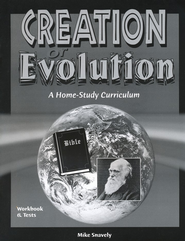 Creation or Evolution: A Home-Study Curriculum Workbook & Tests  -     By: Mike Snavely