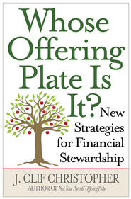 Whose Offering Plate Is It? - eBook  -     By: J. Clif Christopher