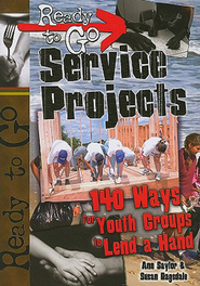 Ready-to-Go Service Projects - eBook  -     By: Ann Saylor, Susan Ragsdale