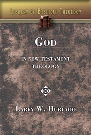 God in New Testament Theology - eBook  -     By: L. W. Hurtado