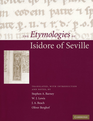 The Etymologies of Isidore of Seville  -     Edited By: Stephen A. Barney, W.I. Lewis, J.A. Beach     By: Trans. by S.A. Barney, W.J. Lewis, J.A. Beach & O. Berghof