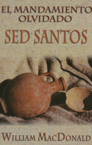 Mandamiento Olvidado: Sed Santos  (Forgotten Commandment: Be Holy)   -     By: William MacDonald