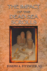 The Impact of the Dead Sea Scrolls  -     By: Joseph A. Fitzmyer