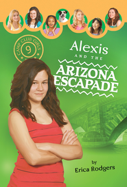 Alexis and the Arizona Escapade - eBook  -     By: Erica Rodgers