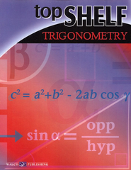 Top Shelf Math: Trigonometry                                       -