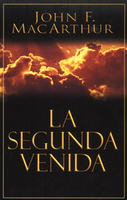 La Segunda Venida  (The Second Coming)  -     By: John MacArthur