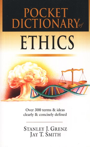 Pocket Dictionary of Ethics  -     By: Stanley J. Grenz, Jay T. Smith