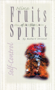 Self-Control: Nine Fruits of the Spirit Series   -     By: Robert Strand