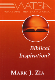 What Are They Saying About Biblical Inspiration?   -     By: Mark J. Zia