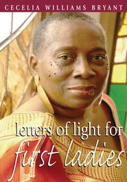 Letters of Light for First Ladies - eBook  -     By: Cecelia Williams Bryant