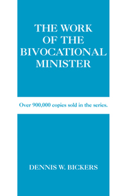 The Work of the Bivocational Minister - eBook  -     By: Dennis Bickers