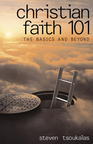Christian Faith 101: The Basics and Beyond - eBook  -     By: Steven Tsoukalas