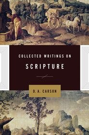 Collected Writings on Scripture - eBook  -     By: D. A. Carson