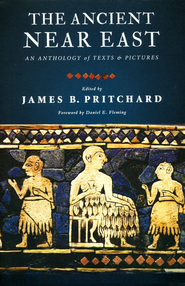 The Ancient Near East: An Anthology of Texts and Pictures  -              Edited By: James B. Pritchard                   By: Edited by James B. Pritchard
