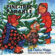 The Pine Tree Parable, The Parable Series #4  -     By: Liz Curtis Higgs     Illustrated By: Nancy Munger