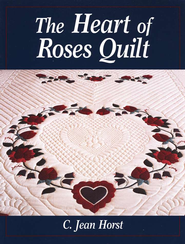 The Heart of Roses Quilt   -     By: C. Jean Horst